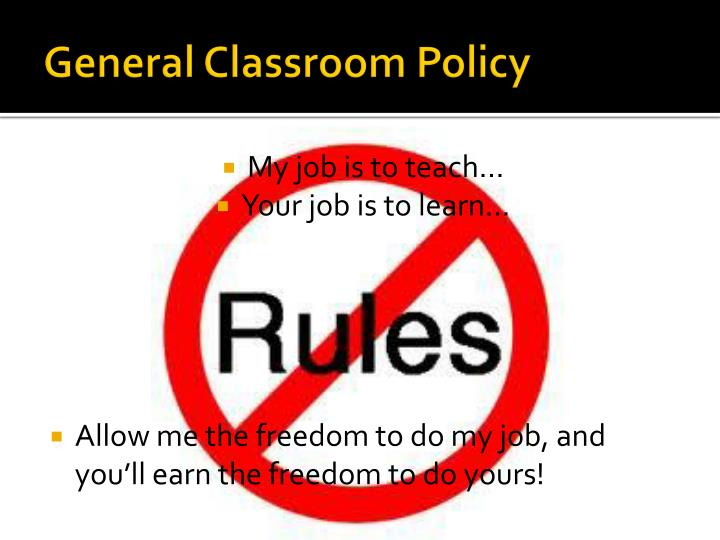 General classroom policy