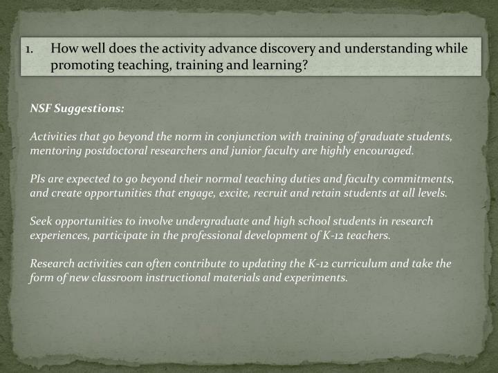 How well does the activity advance discovery and understanding while promoting teaching, training and learning?