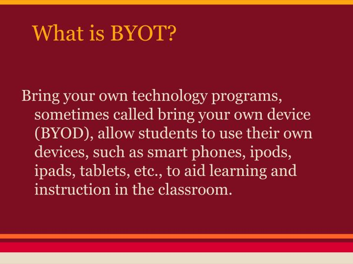 What is BYOT?