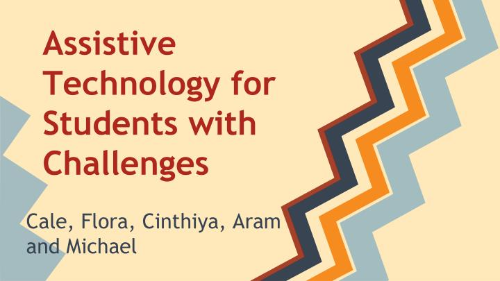Assistive technology for students with challenges