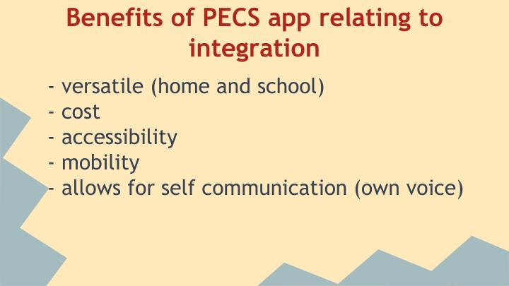 Benefits of PECS app relating to integration
