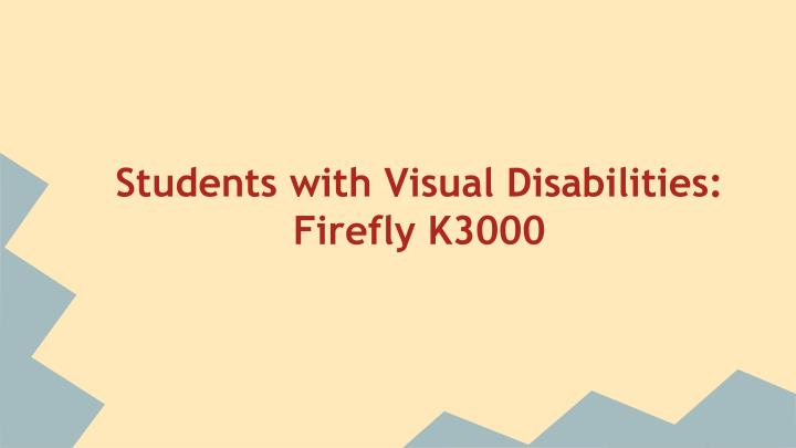 Students with Visual Disabilities: