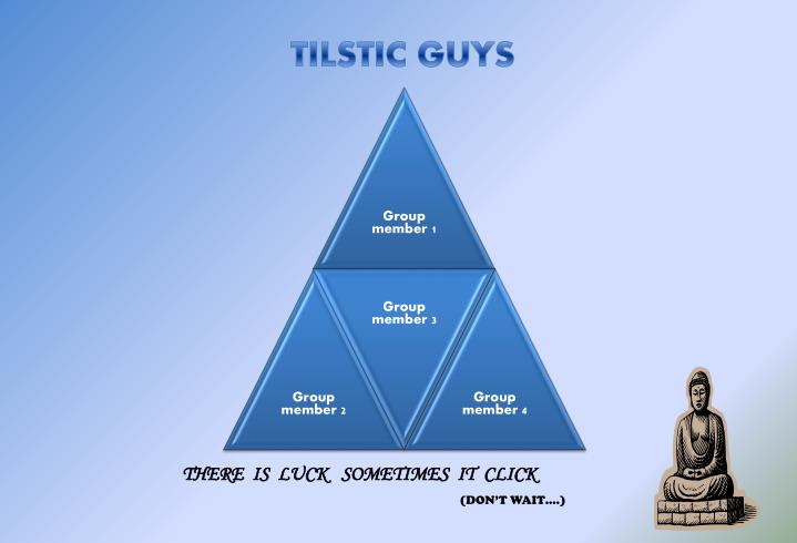 TILSTIC GUYS