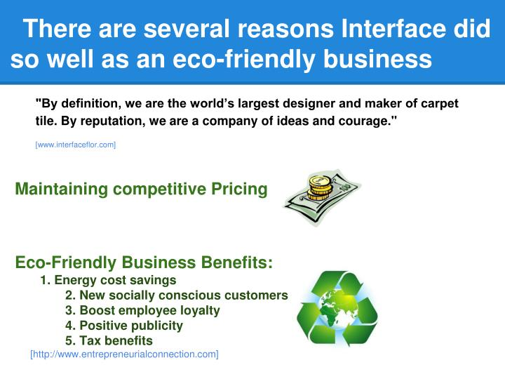 There are several reasons Interface did so well as an eco-friendly business