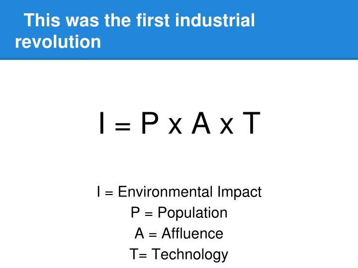 This was the first industrial revolution
