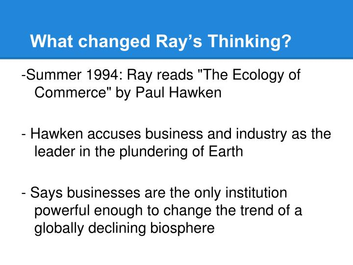 What changed Ray's Thinking?