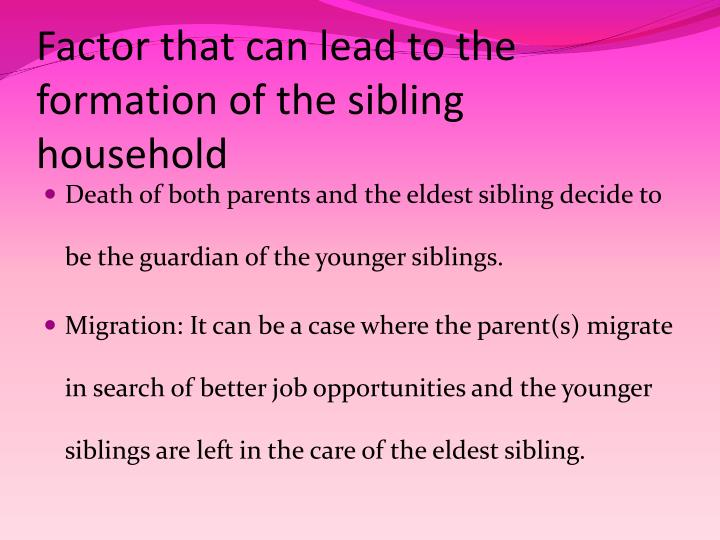 Factor that can lead to the formation of the sibling household