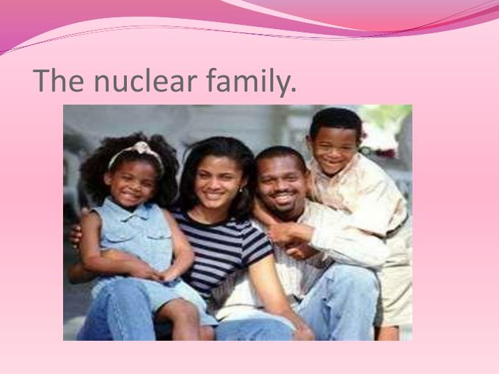 The nuclear family.