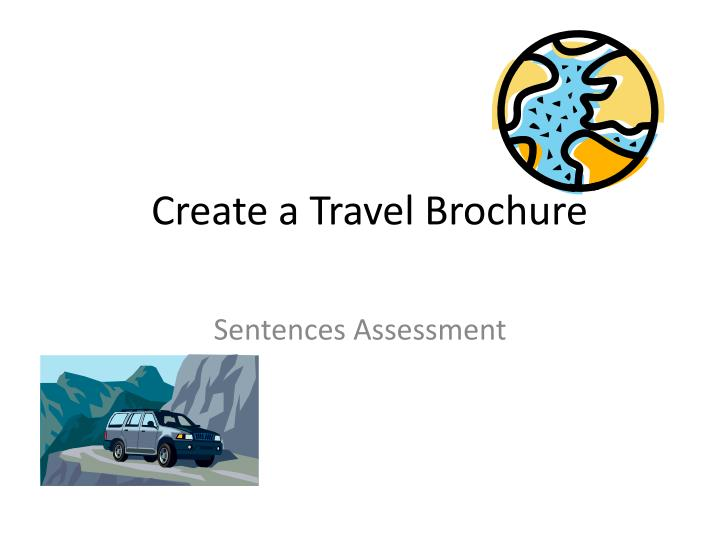 Create a travel b rochure