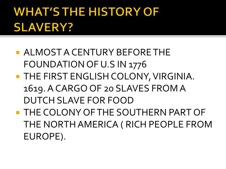 WHAT'S THE HISTORY OF SLAVERY?
