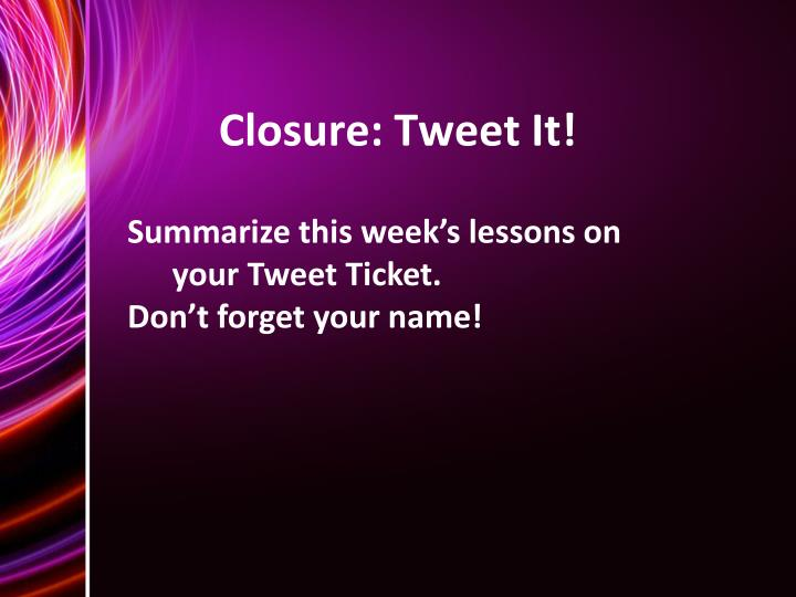 Closure: Tweet It!