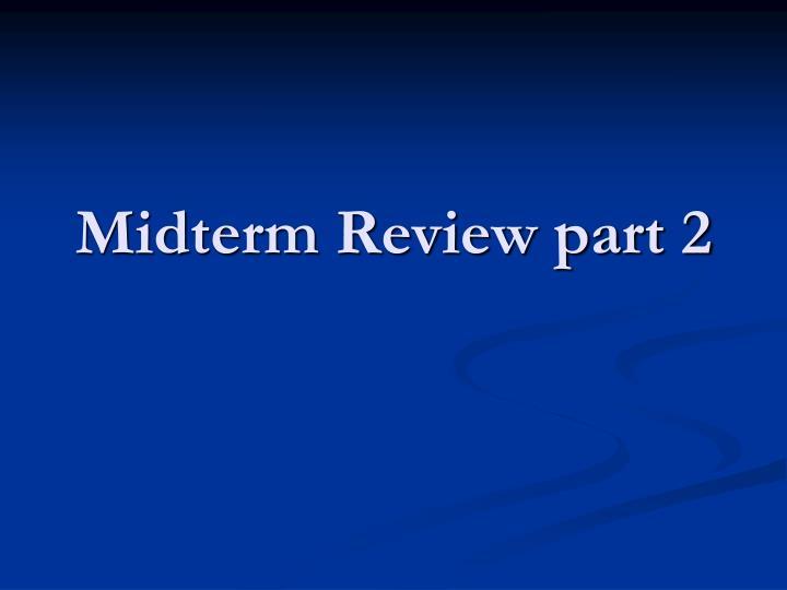 Midterm Review part 2