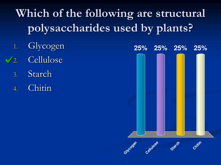 Which of the following are structural polysaccharides used by plants?