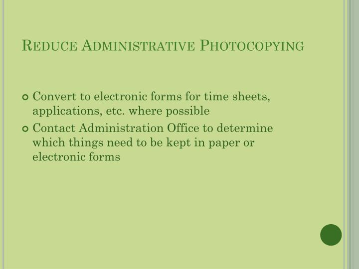 Reduce Administrative Photocopying