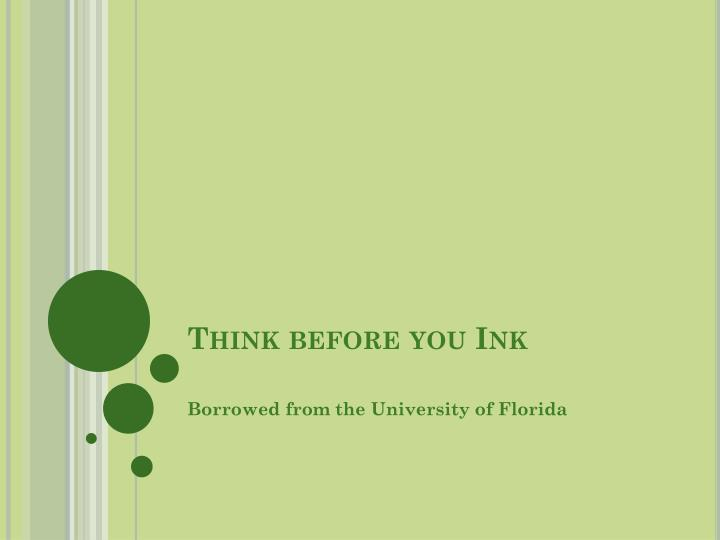 Think before you Ink