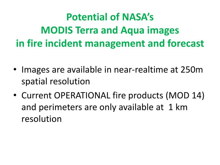 Potential of nasa s modis terra and aqua images in fire incident management and forecast