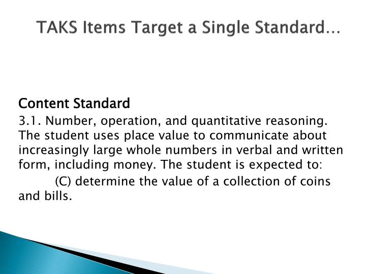TAKS Items Target a Single Standard…