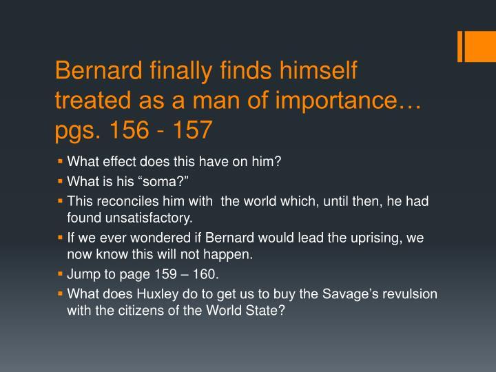 Bernard finally finds himself treated as a man of importance… pgs. 156 - 157