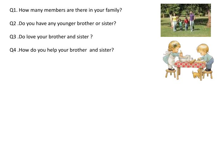 Q1. How many members are there in your family?