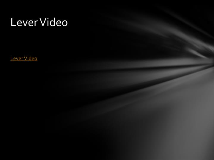 Lever Video