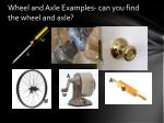 wheel and axle examples can you find the wheel and axle
