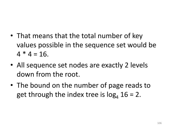 That means that the total number of key values possible in the sequence set would be 4 * 4 = 16.