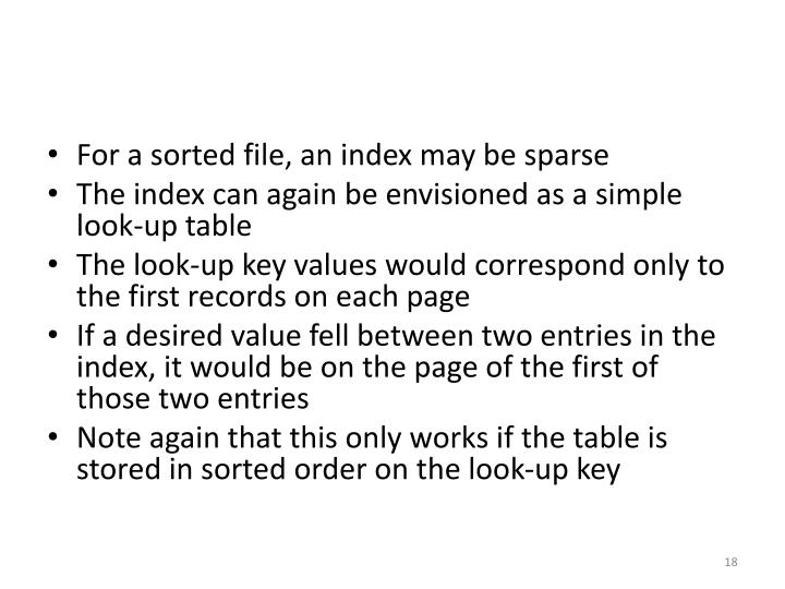 For a sorted file, an index may be sparse