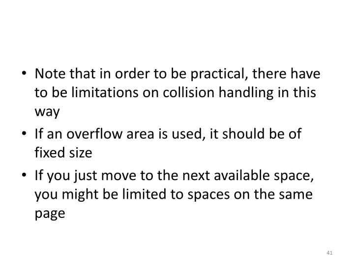 Note that in order to be practical, there have to be limitations on collision handling in this way