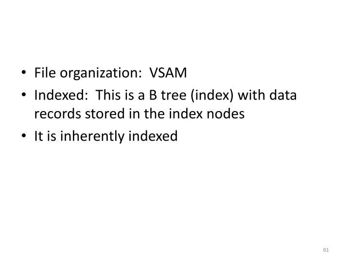 File organization:  VSAM
