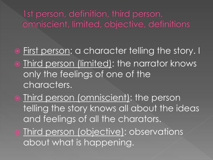 1st person, definition, third person, omniscient, limited, objective, definitions