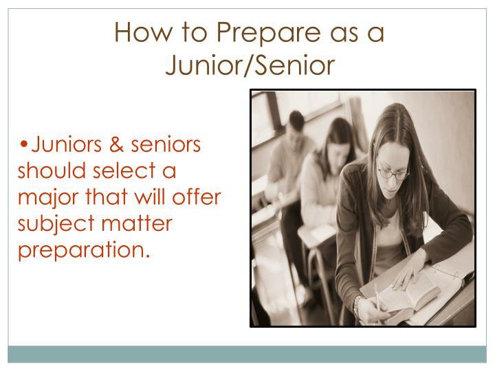 How to Prepare as a Junior/Senior