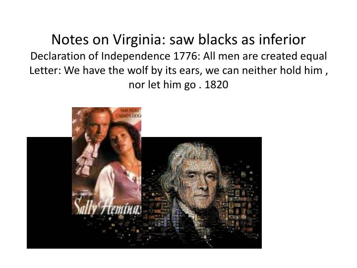 Notes on Virginia: saw blacks as inferior