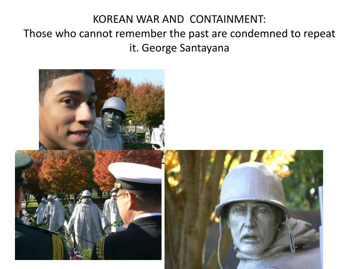 KOREAN WAR AND  CONTAINMENT: