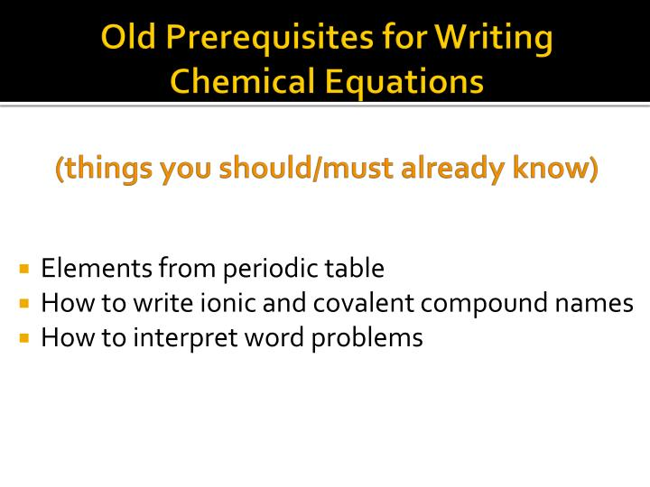 Old Prerequisites for Writing Chemical Equations
