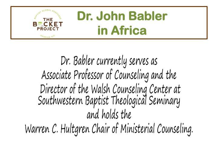 Dr. John Babler