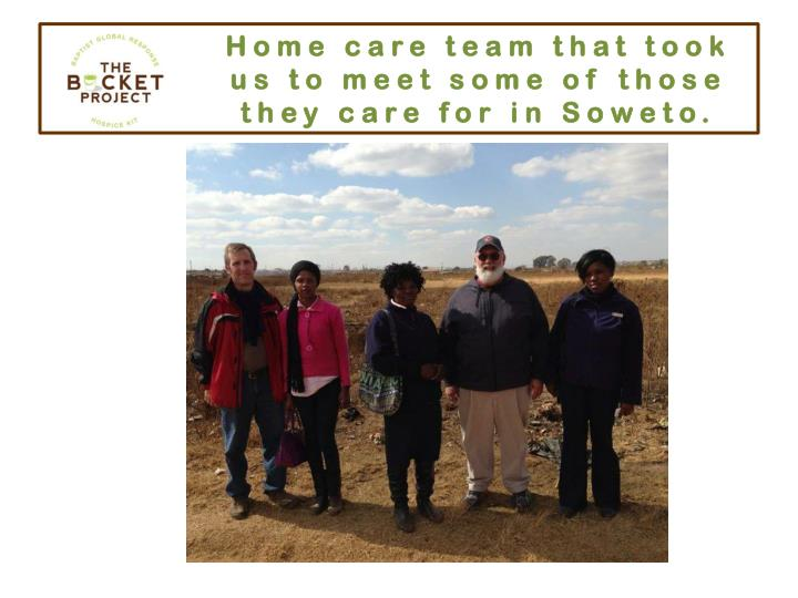 Home care team that took us to meet some of those they care for in soweto