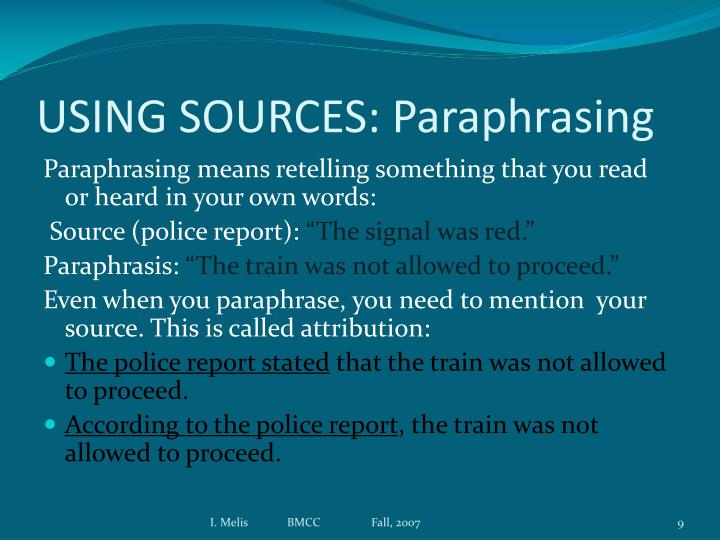 USING SOURCES: Paraphrasing