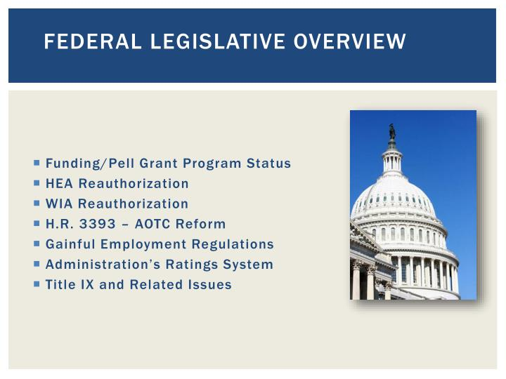 Federal Legislative Overview