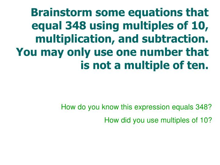 How do you know this expression equals 348 how did you use multiples of 10