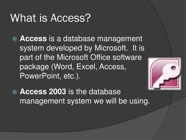 What is Access?
