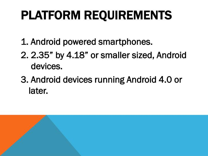 PLATFORM REQUIREMENTS