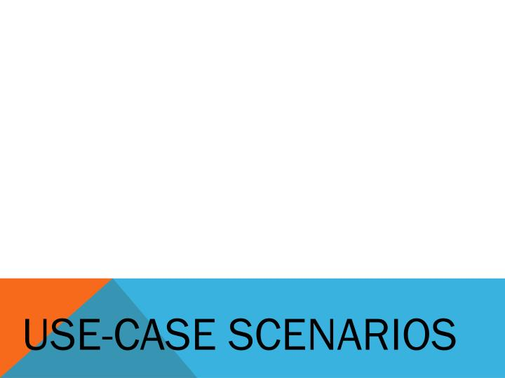 USE-CASE SCENARIOS
