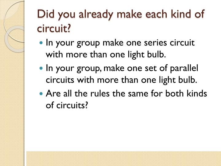 Did you already make each kind of circuit?