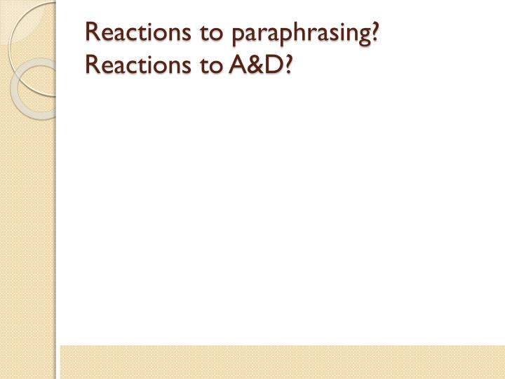 Reactions to paraphrasing?