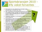 sportsbransjen 2010 6 vekst forventes