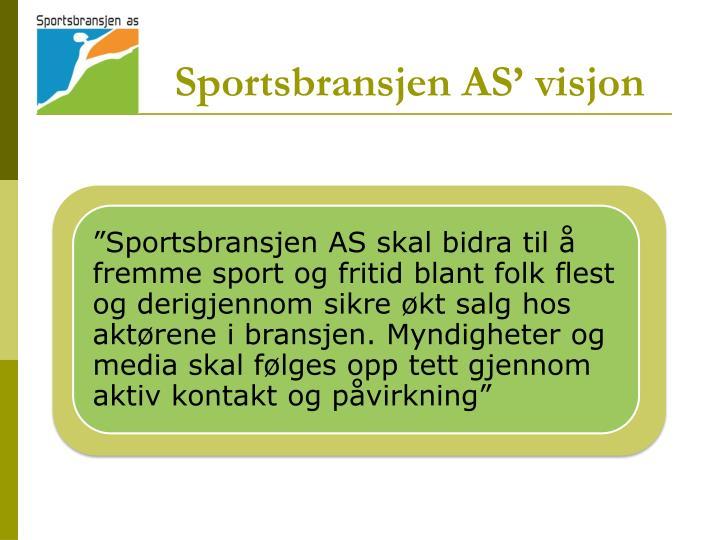 Sportsbransjen AS' visjon