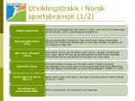 utviklingstrekk i norsk sportsbransje 1 2