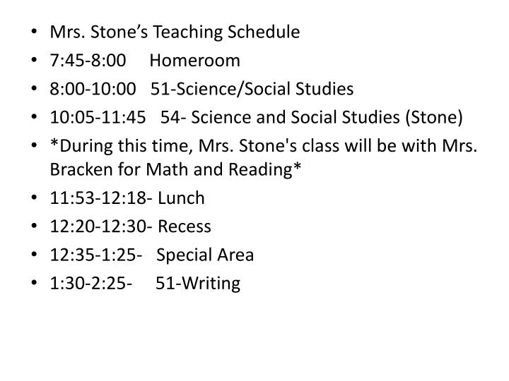 Mrs. Stone's Teaching Schedule