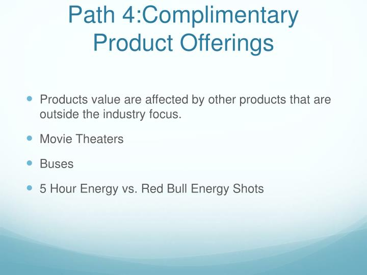 Path 4:Complimentary Product Offerings