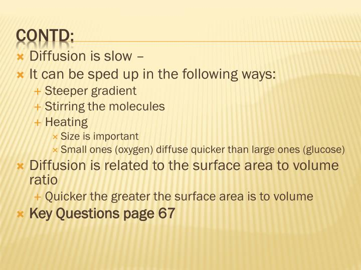 Diffusion is slow –